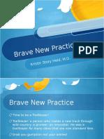 Brave New Practice