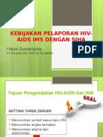 Kebijakan Pelaporan HIV-AIDS & IMS