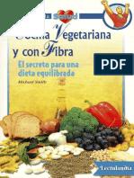 Cocina Vegetariana y Con Fibra - Michael Smith