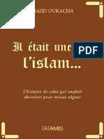 Oukacha Majid - Il Était Une Foi, l'Islam