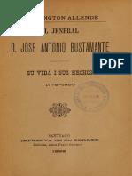 El Jeneral José Antonio Bustamante. Su Vida i Sus Hechos 1778-1850. (1898)