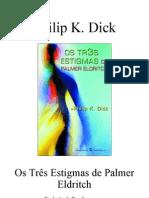 Philip K. Dick - Os três estigmas de Palmer Eldritch