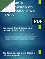 Economía Dominicana en El Periodo 1961-1965