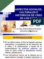 Aspectos Sociales, Culturales e Historicos de CRED de Los Niños