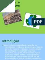 Resíduos e Reciclagem