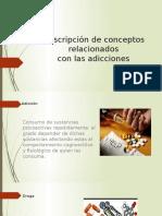 Descripción de Conceptos Relacionados Con Las Adicciones