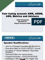 Your Tuning Arsenal AWR, ADDM, ASH, Metrics and Advisors