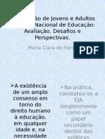 A EJA no Plano Nac de Educação Avaliação, Desafios e Perspectivas (2).pptx