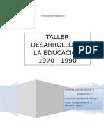 Taller Desarrollo de La Educación Año 1970-1990