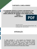 O conteúdo música e jovens estudantes nas políticas educacionais e curriculares das redes públicas do estado e da cidade de São Paulo.  (2007-2013)
