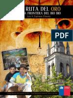 La Ruta Del Oro en La Frontera Del Bio Bio.