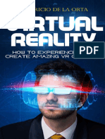 VIRTUAL REALITY How to Experience and Create Amazing VR Content - Mauricio de La Orta