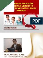 PERUBAHAN PARADIGMA AKREDITASI BERBASIS PMKP DAN CLINICAL PATHWAY.pdf