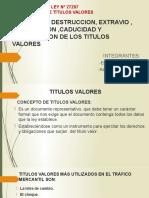DETERIORO, DESTRUCCION, EXTRAVIO , SUSTRACCION ,CADUCIDAD Y PRESCRIPCION DE LOS TITULOS VALORES