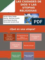 Las Ciudades de Dios y Las Utopias Religiosas