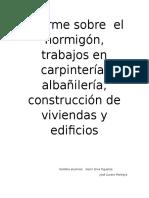 Informe Hormigón, Trabajos en Carpintería,Albañilería, Construcción de Viviendas y Edificios