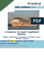 Carnival Legend - 15 Iulie - Capitalele Baltice - 12 Nopti