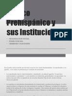 México Prehispánico y Sus Instituciones