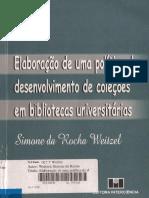 WEITZEL, S. R. Elaboração de Uma Politica de Desenvolvimento de Coleções Em Bibliotecas Universitárias