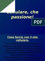 Cellulare, che passione!