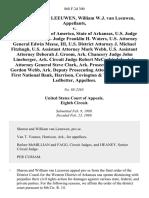 Sharon Murl Van Leeuwen, William W.J. Van Leeuwen v. United States of America, State of Arkansas, U.S. Judge Donald P. Lay, U.S. Judge Franklin H. Waters, U.S. Attorney General Edwin Meese, Iii, U.S. District Attorney J. Michael Fitzhugh, U.S. Assistant Attorney Mark Webb, U.S. Assistant Attorney Deborah J. Groom, Ark. Chancery Judge John Lineberger, Ark. Circuit Judge Robert McCorkindale Ark. Attorney General Steve Clark, Ark. Prosecuting Attorney Gordon Webb, Ark. Deputy Prosecuting Attorney Gary Isbell, First National Bank, Harrison, Covington & Younes, Thomas Ledbetter, 868 F.2d 300, 1st Cir. (1989)