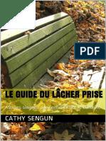 Le guide du lâcher prise_ Astuces simples pour enfin lâcher le contrôle (Fr.pdf