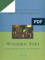 GINZBURG, Carlo. Wooden Eyes - Nine Reflections on Distance