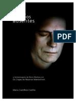 COELHO- A Presença de Corpos Ausentes - A Fantasmagoria de Denis Marleau Em Os Cegos de Maurice Maeterlinck