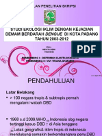 STUDI EKOLOGI IKLIM DENGAN KEJADIAN DEMAM BERDARAH DENGUE  DI KOTA PADANG TAHUN 2003-2012