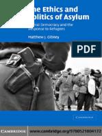 The Ethics and Politics of Asyl - Matthew J. Gibney