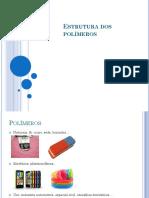 Estrutura Dos Polímeros