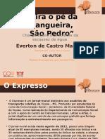 Slides Tira o Pe Da Mangueria Sao Pedro