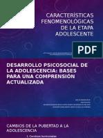 CARACTERÍSTICAS FENOMENOLÓGICAS DE LA ETAPA ADOLESCENTE.pptx