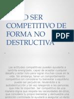 Como Ser Competitivo de Forma No Destructiva