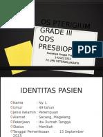 Lapsus Os Pterigium Grade III Ods Presbiopia