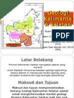 Geologi Kalimantan Selatan (Deka Maulana 410010074)(Ryan Afrian 4100100005)(Fahri H. Radjab 410010060)(Joao Das Neves 410010094)