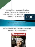Epilepsia - Novos Métodos Diagnósticos, Tratamentos e