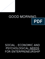 Social , Economic and Psychological Needs for Enterpreneurship