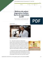 Médicos Não Sabem Diagnosticar Guillain-Barré, Diz Especialista Da UFF - Jornal O Globo
