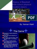Naman Wakil - Basic Information of Baseball