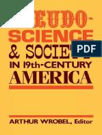Wrobel, Arthur (Ed.) - Pseudo-Science and Society in 19th-Century America (1987)