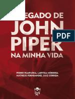 O Legado de John Piper Na Minha Vida