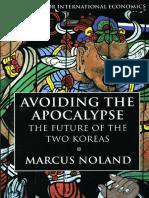 Marcus Noland, Avoiding the Apocalypse; the Future of the Two Koreas