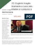 EXCLUSIVO_ Eugênio Aragão Analisa Criticamente a Lava Jato, Suas Ilegalidades e o Prejuízo à Democracia _ Marcelo Auler