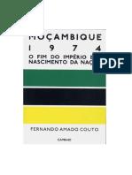 Livro - Moçambique - 1974 - O Fim Do Império e o Nascimento Da Nação - Fernando Amado Couto