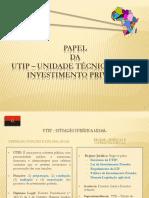 Unidade Técnica Para o Investimento Privado - O Papela Da UTIP
