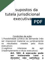 Pressupostos Da Tutela Jurisdicional Executiva