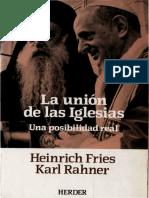FRIES, H. y RAHNER, K. - La Union de Las Iglesias. Una Posibilidad Real - Herder, 1987