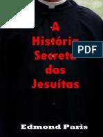 A História Secreta Dos Jesuítas - Edmond Paris