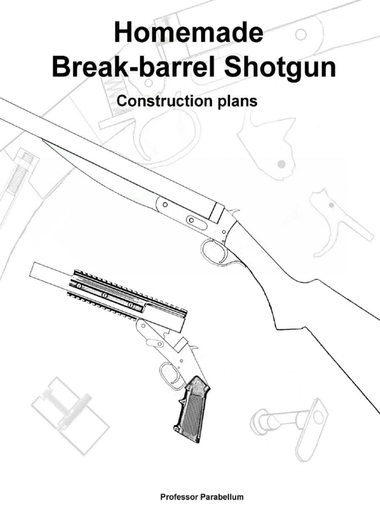 Homemade break barrel shotgun plans professor parabellum for Shotgun home designs